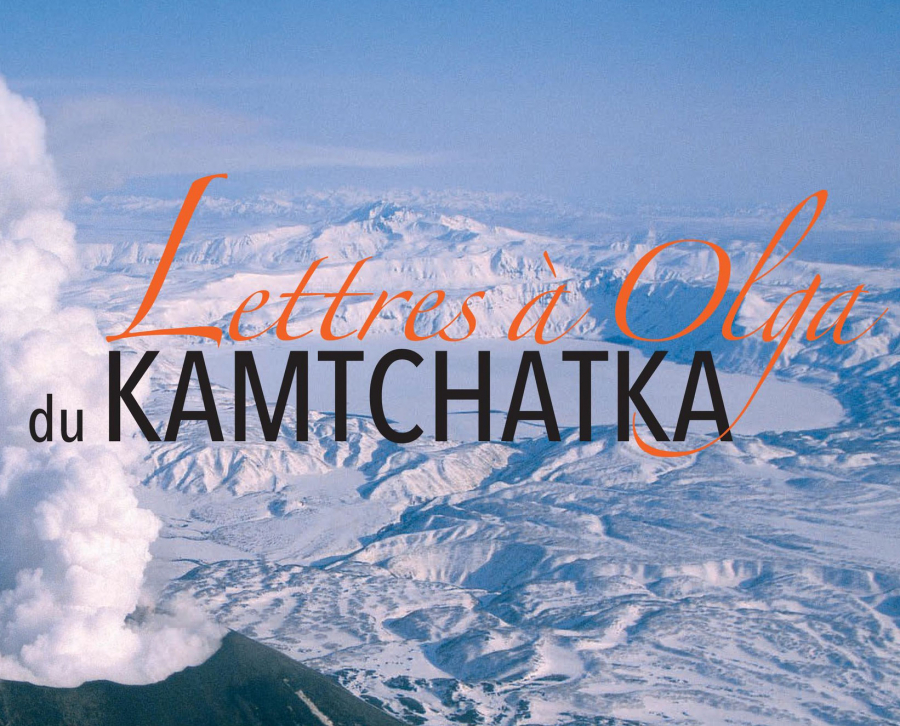 Lettre à Olga du Kamtchatka